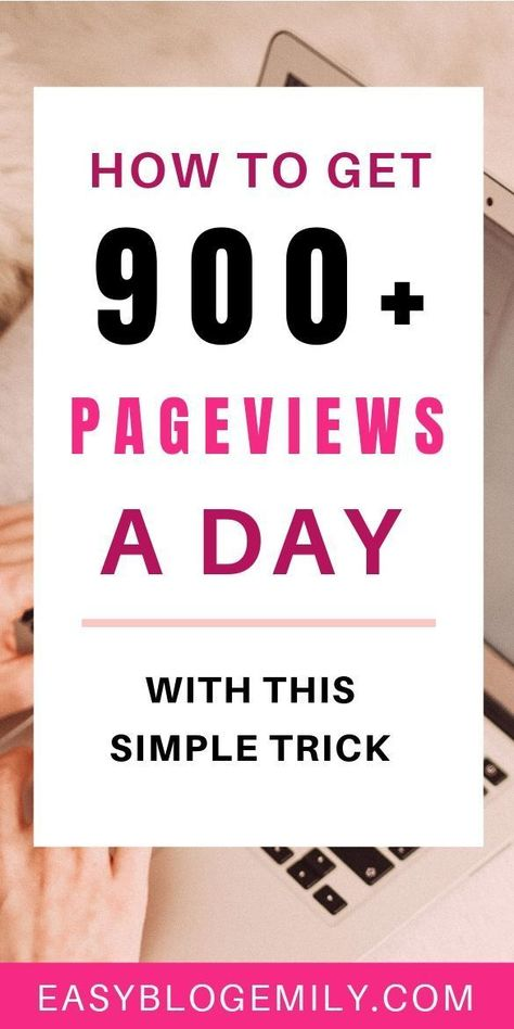 How I get over 900 page views a day