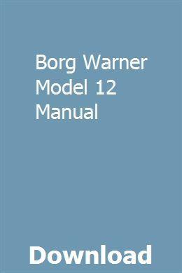 Borg Warner Model 12 Manual | metvotecom | Repair manuals
