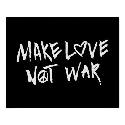 Make Love Not War Poster Zazzle Com In 2021 Hippie Quotes Pray For Peace Custom Posters