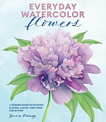 Download Pdf Everyday Watercolor Flowers A Modern Guide To