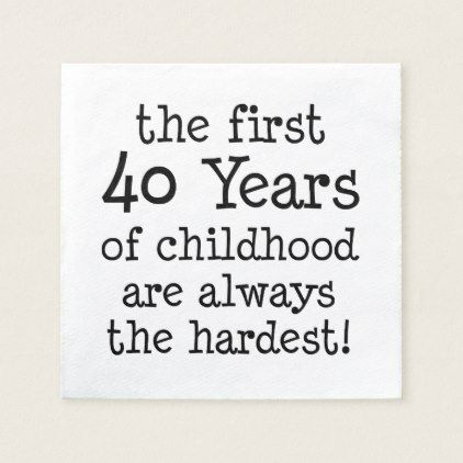 First 40 Years Of Childhood Napkins Zazzle Com In 2020 40 Years 40th Birthday Napkins Old Quotes