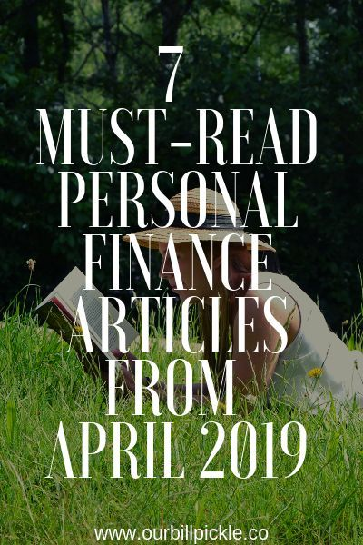 Personal finance articles I loved from April 2019 | Our Bill Pickle