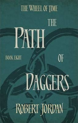 The Path Of Daggers : Book 8 of the Wheel of Time DOWNLOAD