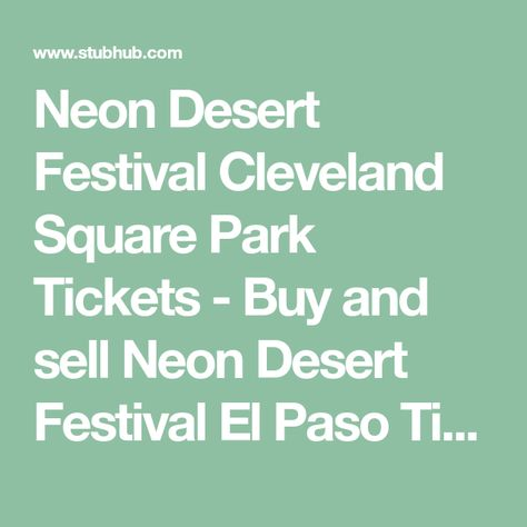 Neon Desert Festival Cleveland Square Park Tickets - Buy and