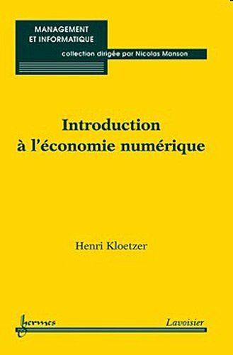 Introduction A L Economie Numerique De Henri Kloetzer Https Www Amazon Fr Dp 2746238004 Ref Cm Sw R Pi Dp U X Uzrfbbtc6qb1n Economie Macroeconomie Numeriques