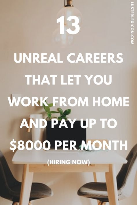 13 UNREAL CAREERS THAT LET YOU WORK FROM HOME AND PAY UP TO $8000 PER MONTH HIRING NOW