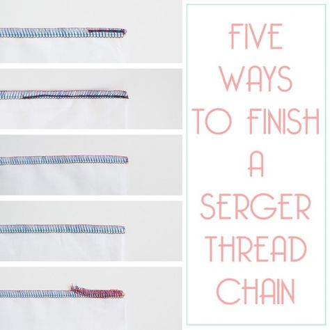 Serger Thread Chains - 5 different ways to finish serger thread chains