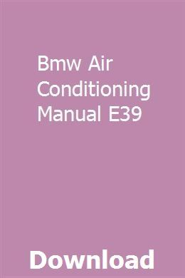 Bmw Air Conditioning Manual E39 Conditioner Air Conditioner Problems Excavator For Sale