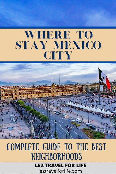 Where to Stay in Mexico City: Complete Guide to the Best Neighborhoods