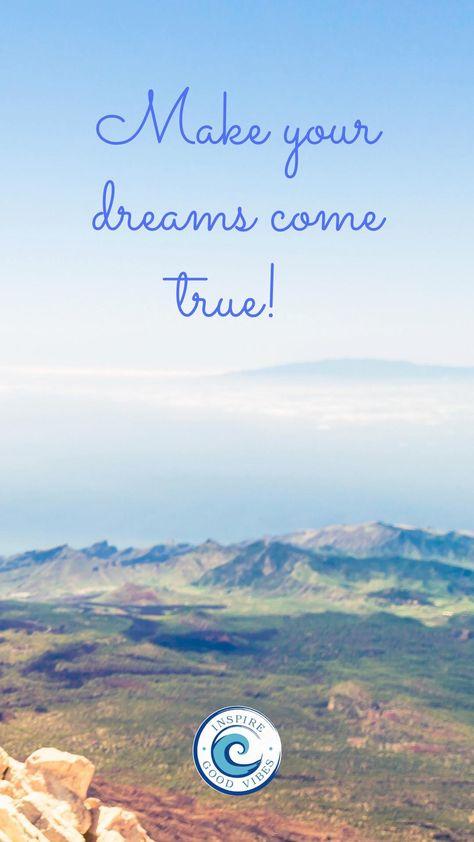 Make your Dreams come True! A bit of Inspiration & Motivation