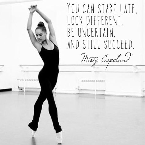I LOVE MISTY COPELAND! Love these from the inspirational Misty Copeland, who just became the first black Principal at American Ballet Theate Quotes To Live By, Me Quotes, Motivational Quotes, Inspirational Quotes, Wisdom Quotes, Calm Quotes, Sport Quotes, Positive Quotes, Ballet Quotes