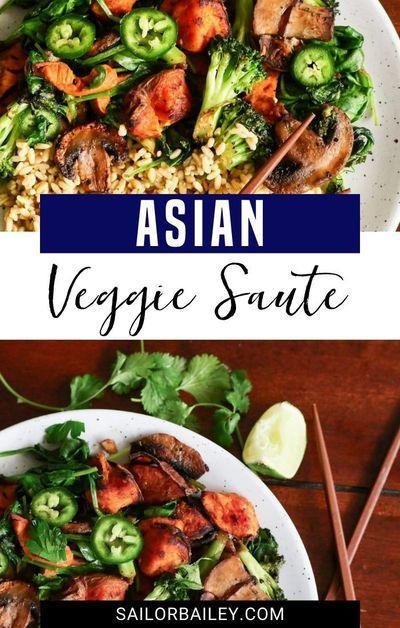 15 Minute Asian Veggie Saute Recipe Healthy Easy Recipes Advice Recipe Easy Healthy Recipes Healthy Recipes Vegan Recipes Easy