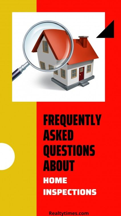 Frequently Asked Questions On Home Inspections Home Inspection