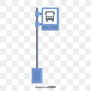 Blue Street Sign Bus Stop Blue Road Signs Bus Station Png And Vector With Transparent Background For Free Download Blue Logo Design Bus Stop Design Sign Display