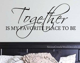 Vinyl Wall Decals Love Wall Decal Together is our Favorite place to be Bedroom Wall Decal Marriage Wall Decal Family Decal Wall Decor