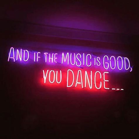 And if the music's good you dance neon Dance Quotes, Sad Quotes, Inspirational Quotes, Neon Words, Light Quotes, Neon Wallpaper, Purple Aesthetic, Music Aesthetic, Photo Wall Collage