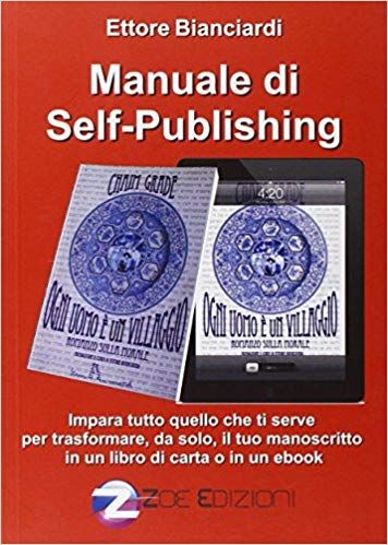 Manuale Di Self Publishing Impara Tutto Quello Che Ti Serve Per Trasformare Da Solo Il Tuo Mano Libro Di Carta Libri Selfie