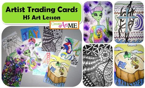 Artist Trading Cards HS Art Lesson - Use various art supplies to design & create an Artist Trading Card that reflects YOUR personality, imagination, hobbies or interests.