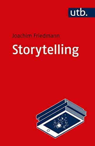 Storytelling Einfa Hrung In Theorie Und Praxis Narrativer Gestaltung Hrung Theorie Storytelling Einf Storytelling Buch Books