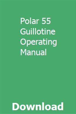 Polar 55 Guillotine Operating Manual Manual Polar Reading Habits