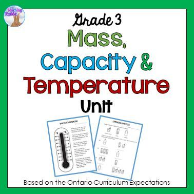 Mass Capacity Temperature Unit Grade 3 Math Activities Elementary 3rd Grade Math Ontario Curriculum