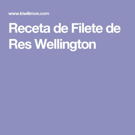 Receta de Filete de Res Wellington