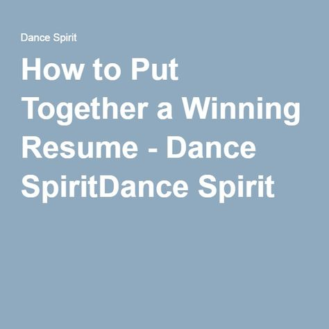 How to Put Together a Winning Resume - Dance SpiritDance Spirit - winning resume
