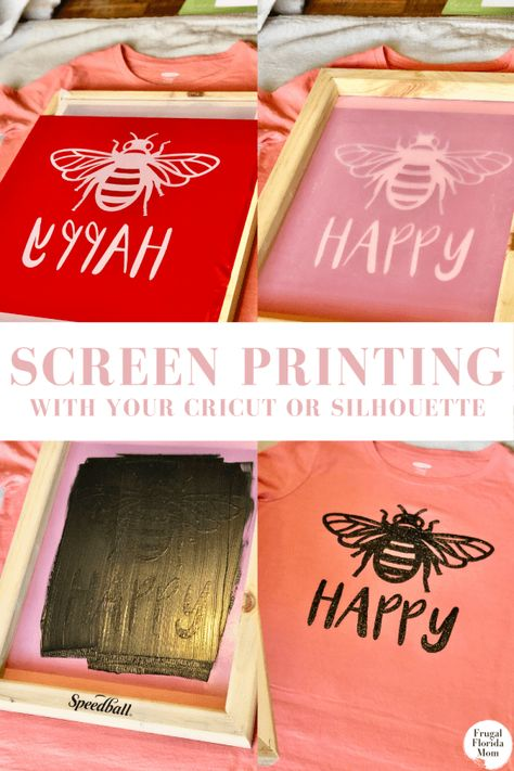 Screen Printing With Your Cricut Or Silhouette - An Easy DIY Guide