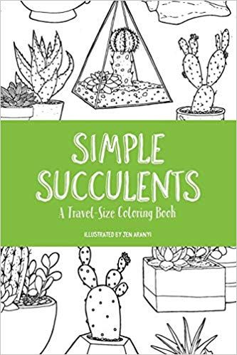Simple Succulents A Travel Size Coloring Book Jen Aranyi 9780999781111 Amazon Com Books Coloring Books Travel Size Products Travel Quotes Inspirational