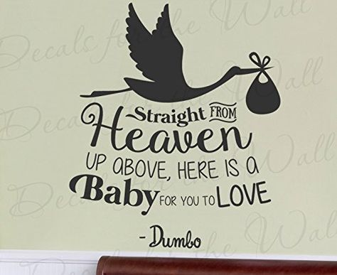 Straight From Heaven Up Above Here Is a Baby For You To Love - Dumbo Walt Disney Kids Baby Girl Boy Children Nursery Room - Decorative Vinyl Wall Decal Lettering Art Decor Quote Design Sticker Saying Decoration