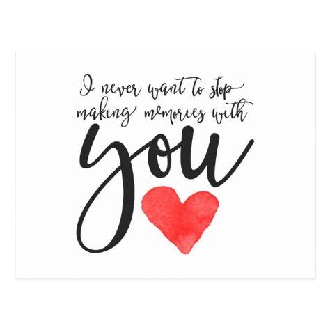 I Never Want To Stop Love Quote Postcard Feb 6 2017 #junkydotcom #zazzle