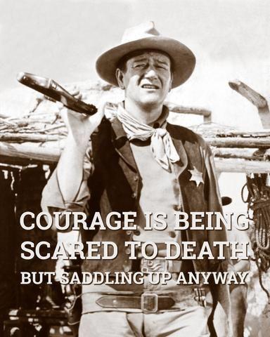 John Wayne Courage John Wayne Quotes Western Quotes John Wayne Movie Quotes