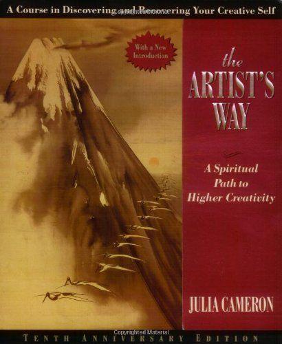 The Artist S Way By Julia Cameron Http Www Amazon Com Dp 1585421464 Ref Cm Sw R Pi Dp Ldzotb1teq0hxvvz The Artist S Way