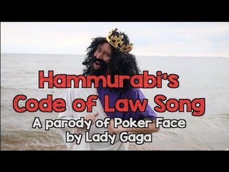 Hammurabis Codes Of Law Song Poker Face Parody Youtube Parody Poker Face Songs