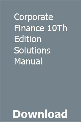 Corporate Finance 10th Edition Solutions Manual With Images Study Guide Chemistry Study Guide Campbell Biology