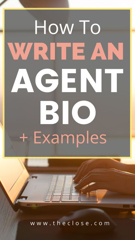 How To Write An Agent Bio Plus Examples