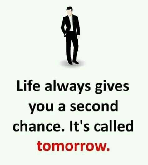 Life Always Gives You A Second Chance Life Blogging Lessons Motivational Quotes