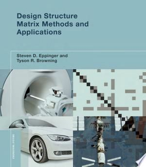 Design Structure Matrix Methods And Applications Pdf Download In 2020 Modeling Techniques Complex Systems Systems Theory