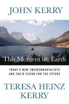 This moment on Earth : today's new environmentalists and their vision for the future