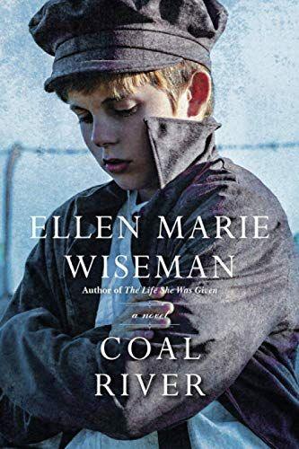 Coal River By Ellen Marie Wiseman Wiseman Novels Historical Novels
