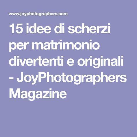 15 Idee Di Scherzi Per Matrimonio Divertenti E Originali Joyphotographers Magazine Pin Matrimonio Divertente Scherzi Da Matrimonio Matrimonio
