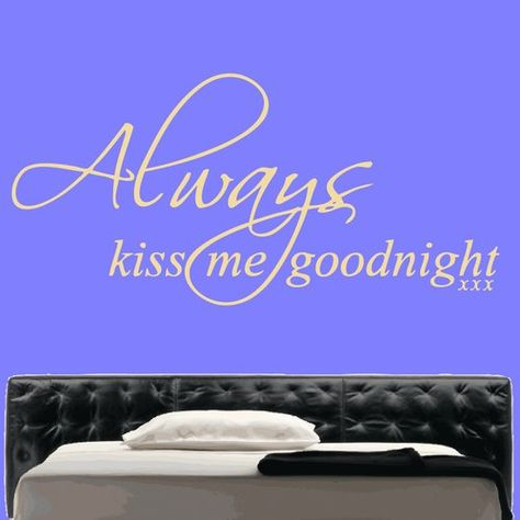 Always Kiss Me Goodnight Quote Decal Vinyl Wall Sticker Kult Kanvas Size: Large, Colour: Brilliant Blue