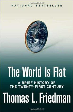 Download Pdf The World Is Flat A Brief History Of The Twenty First Century By Thomas L Friedman Free Epub Mobi Ebooks The World Is Flat Books Books To Read