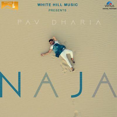 DOWNLOAD NA JA (PAV DHARIA) SINGLE MP3 SONGS   Mp3 in 2019