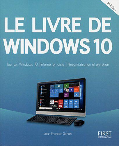Le Livre De Windows 10 2e Edition Francais