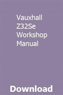 Vauxhall Z32se Workshop Manual Engines For Sale Workshop Manual