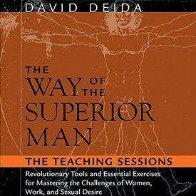 The Way Of The Superior Man David Deida Teaching Sounds True
