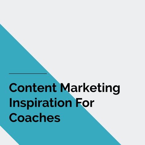 Content Marketing Inspiration For Coaches