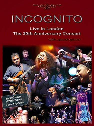 Incognito Live In London The 30th Anniversary Concert London Live Incognito Concert Mit Bildern Hering