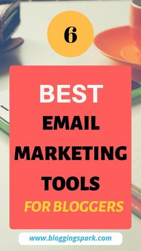 8 Best Email Marketing Services for Bloggers in 2021 - Blogging Spark